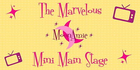 The Marvelous MoonAmie Mini Main Stage tickets