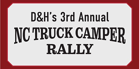 3rd Annual D&H NC Truck Camper Rally tickets