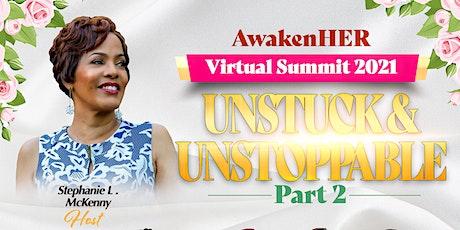 AwakenHER Virtual Summit: Unstuck & Unstoppable PART 2 tickets