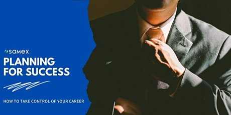 Planning for Success: How to Take Control Of Your Career tickets