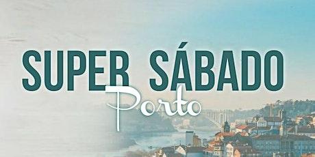 Super Sábado Porto bilhetes