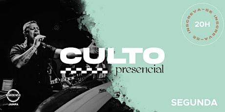 CULTO PRESENCIAL   SEGUNDA - 14.06.21 ingressos