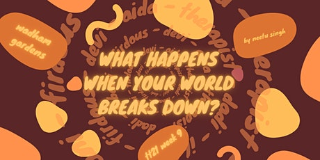What Happens When Your World Breaks Down? tickets