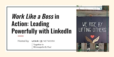 Work Like a Boss in Action: Leading Powerfully with LinkedIn tickets