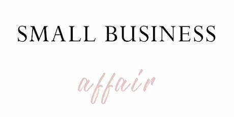 SMALL BUSINESS AFFAIR tickets