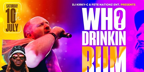 Who Drinkin Rum Featuring King Bubba FM in Tampa tickets