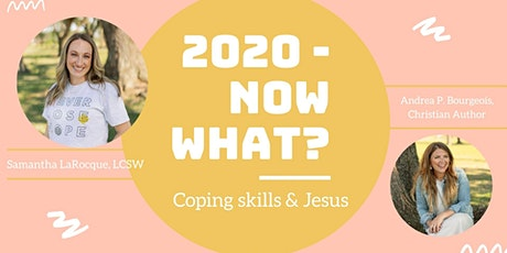 2020 Now What? Dealing with Anxiety tickets