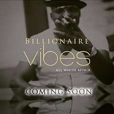 Billionaire Vibes with Pure Intentions tickets