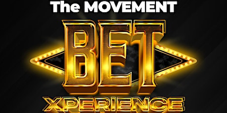 THE MOVEMENT - BET XPERIENCE tickets