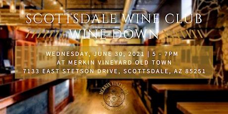 Scottsdale Wine Club - Wine Down tickets