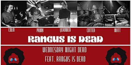 Wednesday Night Dead w/  Rangus' Dead tickets