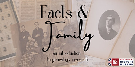 Facts & Family: An Introduction to Genealogy Research  Session 2 tickets