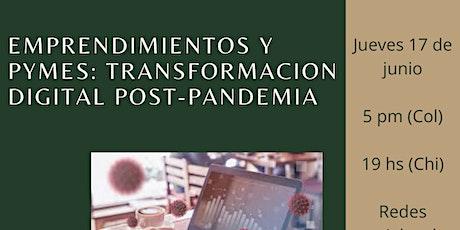 Emprendimientos y PYMES: Transformación Digital Post-Pandemia entradas