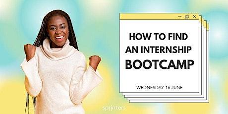 How to Find an Internship Bootcamp tickets