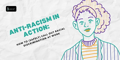 Anti-Racism in Action: How to Call Out Racial Discrimination at Work tickets