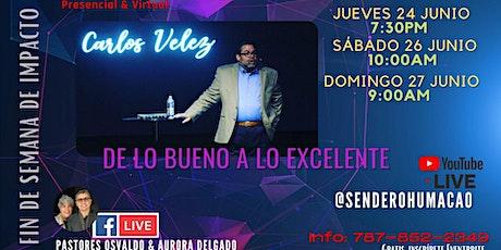 De lo Bueno a lo Excelente con el Pastor Carlos Velez tickets