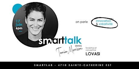 Smart talk avec Tania Morisson billets