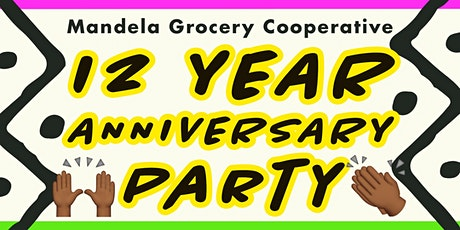 Mandela Grocery's 12 Year Anniversary Party tickets