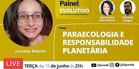 Painel Evolutivo - Paraecologia e Responsabilidade Planetária billets