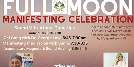 Full Moon Celebration! Manifesting Med./Chi Gong/ Sound Tune Ups/Gong/Acu tickets