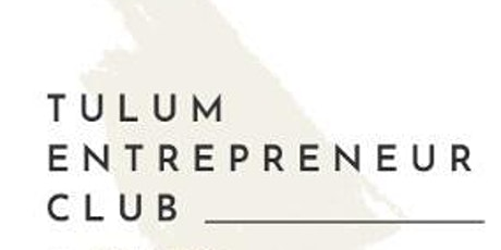 Tulum Entrepreneur Club - June Speaker Series  At Digital Jungle tickets