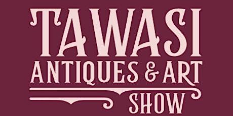 TAWASI Antiques & Art Show tickets