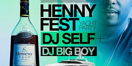 Henny Fest Yacht Party with Power 105 DJ Self tickets