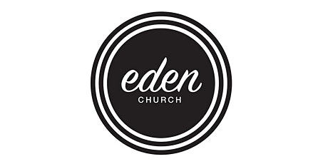 EDEN CHURCH – Join us for Worship, Sunday 22nd June 2021 @ 11am tickets
