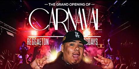 GRAND OPENING OF REGGAETON THURSDAYS 18+ @ CARNAVAL POMONA tickets