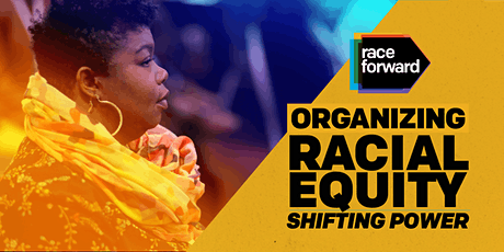 Organizing Racial Equity: Shifting Power - Virtual 8/20/21 tickets