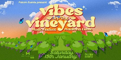 Vibes In The Vineyard Festival / Matakana / January 2022 tickets