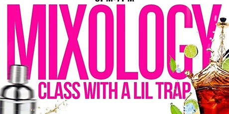 Mixology Class - with a Lil Trap Trivia tickets