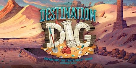 VBS - Destination Dig tickets