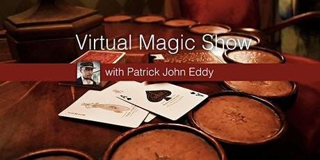 Virtual Magic Show with Patrick John Eddy tickets