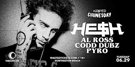 Orange County: Chune$day w/ He$h, Al Ross, Codd Dubz & Pyro [18 & Over] tickets