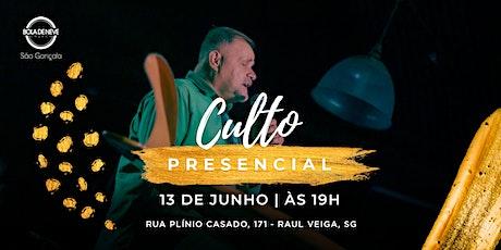 Culto Presencial - Bola de Neve São Gonçalo | 13/06 ingressos