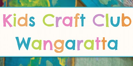 Kids Craft Classes Wangaratta - Prep-Grade 2, School Holidays tickets