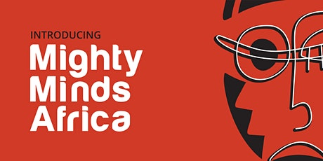 Mighty Minds Africa Launch Party & Business Networking Event tickets