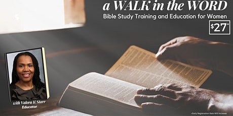 a WALK in the WORD : Bible Study Training and Education for Women tickets