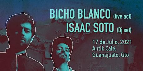 Bicho Blanco / Isaac Soto boletos