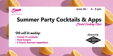 Summer Party Cocktails & Apps - Social Cooking Class tickets