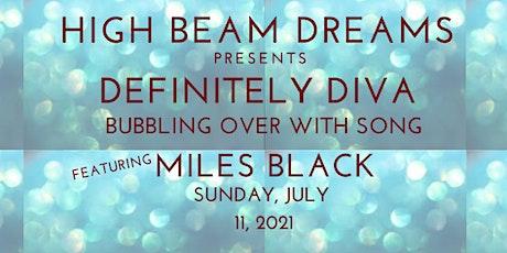 Definitely Diva - Featuring Miles Black  - Evening Show tickets