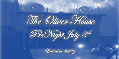 ProNight July 3rd-Oliver House tickets