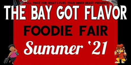 The Bay Got Flavor: Foodie Fair Summer '21 tickets