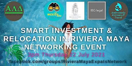 Smart Investing & Relocation in Riviera Maya -  Networking Event boletos