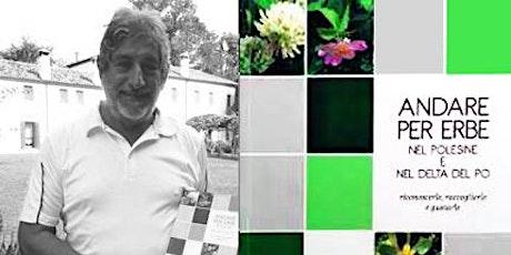 Andare per erbe nel Polesine e nel Delta del Po - Un verde tesoro biglietti