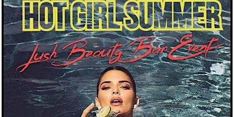 Hot Girl Summer Event by Lush Beauty Bar tickets
