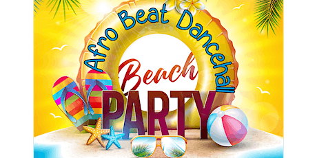 Afro Beat Dancehall Beach Party tickets