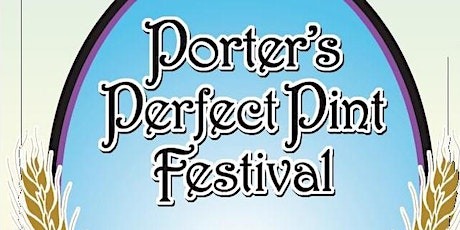 10th Annual Porter's Perfect Pint Festival tickets