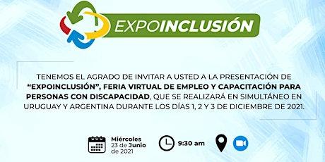 """Presentación de """"Expo Inclusión"""" para Argentina y Uruguay. entradas"""